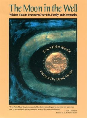 The Moon in the Well: Wisdom Tales to Transform Your Life, Family, and Community [With CD] 9780812694413