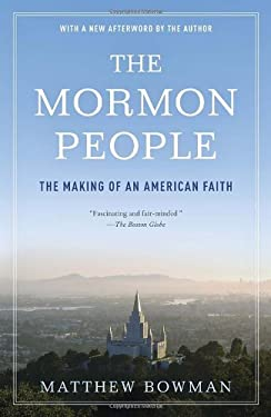 The Mormon People: The Making of an American Faith 9780812983364