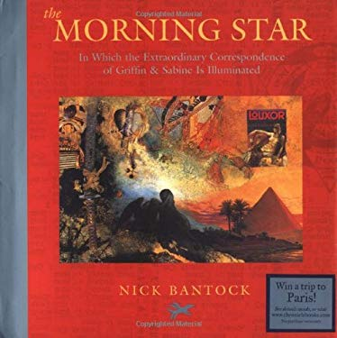 The Morning Star: In Which the Extraordinary Correspondence of Griffin & Sabine Is Illuminated 9780811831994