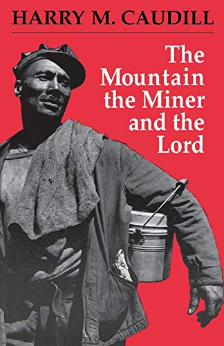The Mountain, the Miner, and the Lord and Other Tales from a Country Law Office 9780813101958