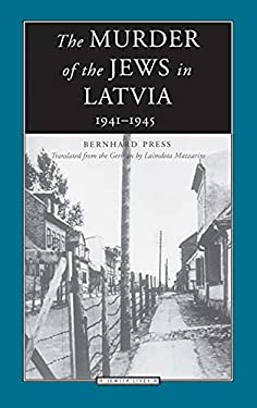 The Murder of the Jews in Latvia: 1941-1945
