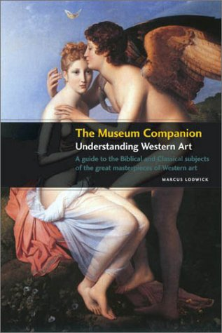 The Museum Companion: Understanding Western Art 9780810944459