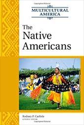 The Native Americans - Carlisle, Rodney P.