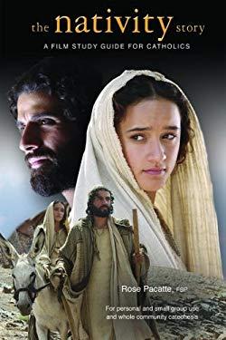 The Nativity Story: A Film Study Guide for Catholics 9780819851659