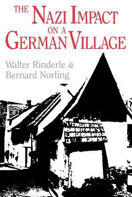 The Nazi Impact on a German Village Walter Rinderle and Bernard Norling