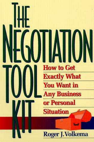 The Negotiation Toolkit Negotiation Toolkit: How to Get Exactly What You Want in Any Business or Personalhow to Get Exactly What You Want in Any Busin 9780814480083