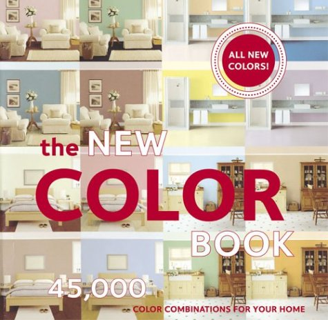 The New Color Book: 45,000 Color Combinations for Your Home 9780811839891