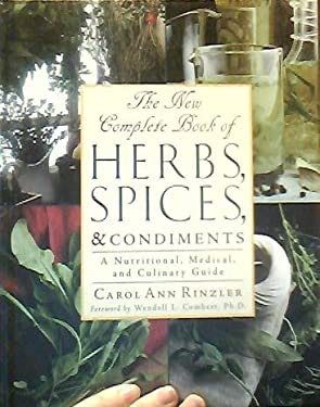 The New Complete Book of Herbs, Spices & Condiments: A Nutritional, Medical, and Culinary Guide 9780816041527