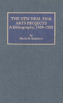 The New Deal Fine Arts Projects: A Bibliography, 1933-1992 9780810827493