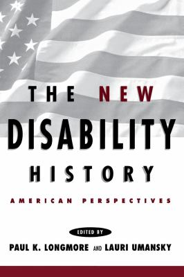 The New Disability History: American Perspectives 9780814785645