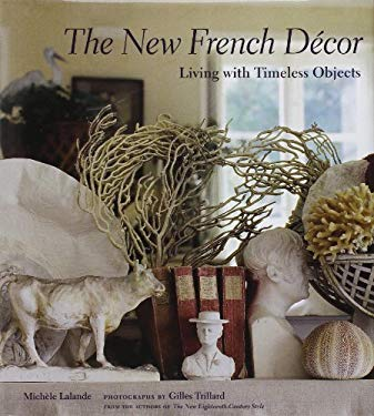 The New French Decor: Living with Timeless Objects 9780810994591