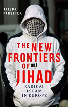 The New Frontiers of Jihad: Radical Islam in Europe 9780812241464