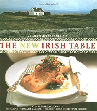 The New Irish Table: 75 Contemporary Recipes 9780811833875