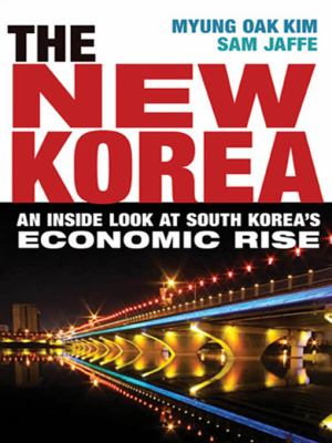The New Korea: An Inside Look at South Korea's Economic Rise 9780814414897