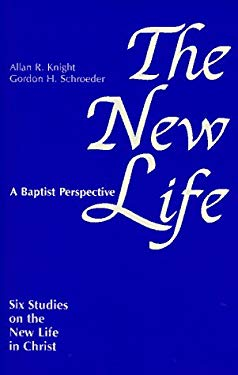 The New Life: Six Studies for New Baptists 9780817001209