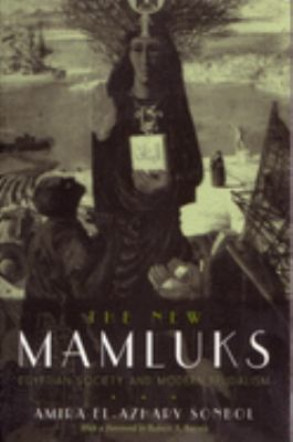 The New Mamluks: Egyptian Society and Modern Feudalism 9780815628453