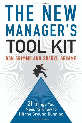 The New Manager's Tool Kit: 21 Things You Need to Know to Hit the Ground Running 9780814413067
