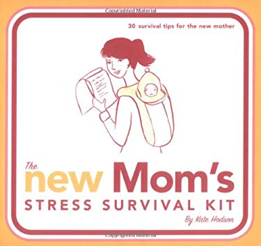 The New Mom's Strees Survival Kit [With Eye Mask] 9780811851572