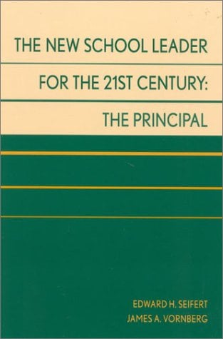 The New School Leader for the 21st Century: The Principal 9780810843936