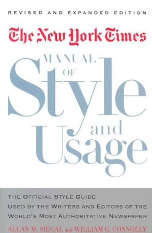 The New York Times Manual of Style and Usage, Revised and Expanded Edition: The Official Style Guide Used by the Writers and Editors of the World's Mo 9780812963892