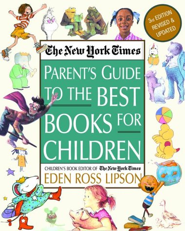 The New York Times Parent's Guide to the Best Books for Children: 3rd Edition Revised and Updated 9780812930184