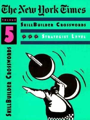 The New York Times Skillbuilder Crosswords: Three-Star Strategist: Volume 5 9780812926118