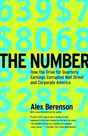The Number: How the Drive for Quarterly Earnings Corrupted Wall Street and Corporate America 9780812966251