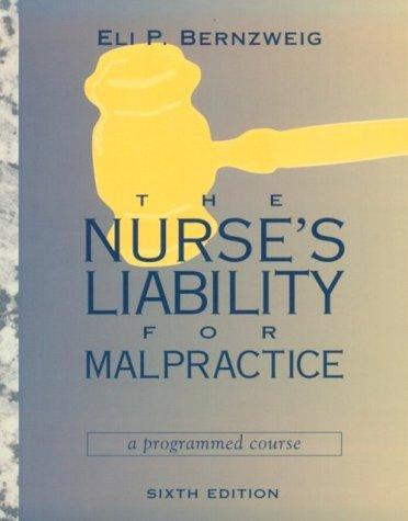 The Nurse's Liability for Malpractice 9780815107026