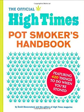 The Official High Times Pot Smoker's Handbook: Featuring 420 Things to Do When You're Stoned 9780811862059