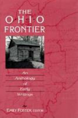 The Ohio Frontier: An Anthology of Early Writings 9780813119571