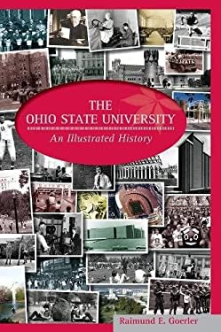 The Ohio State University: An Illustrated History 9780814211540