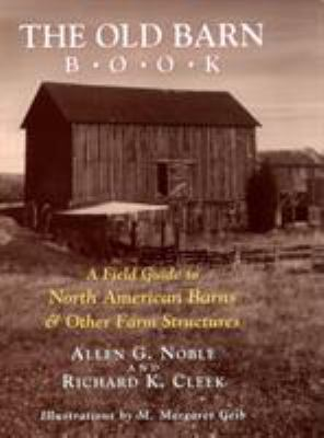 The Old Barn Book: A Field Guide to North American Barns & Other Farm Structures 9780813521732