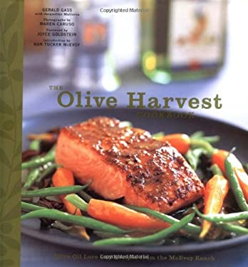 The Olive Harvest Cookbook: Olive Oil Lore and Recipes from McEvoy Ranch 9780811841627