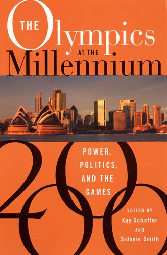 The Olympics at the Millennium: Power, Politics, and the Games 9780813528205