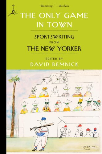 The Only Game in Town: Sportswriting from the New Yorker 9780812979985