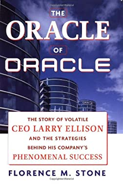 The Oracle of Oracle: The Story of Volatile CEO Larry Ellison and the Strategies Behind His Company's Phenomenal Success 9780814406397