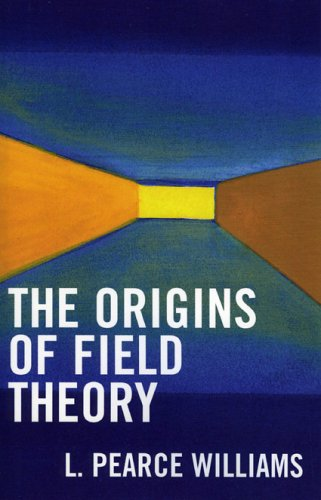 The Origins of Field Theory 9780819111760