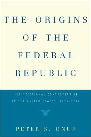 The Origins of the Federal Republic 9780812211672