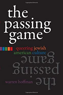 The Passing Game: Queering Jewish American Culture 9780815632023