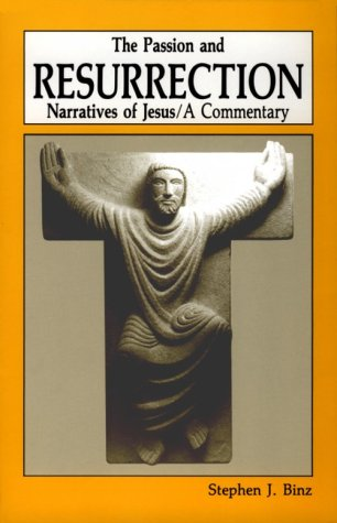 The Passion and Resurrection Narratives of Jesus: A Commentary 9780814617717