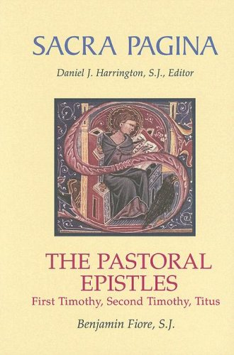 The Pastoral Epistles: First Timothy, Second Timothy, and Titus 9780814658147