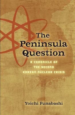 Peninsula Question : A Chronicle of the Second Korean Nuclear Crisis