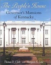 The People's House: Governors Mansions of Kentucky