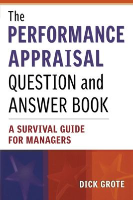 The Performance Appraisal Question and Answer Book: A Survival Guide for Managers 9780814471517