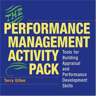 The Performance Management Activity Pack: Tools for Building Appraisal and Performance Development Skills 9780814471265