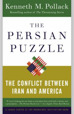 The Persian Puzzle: The Conflict Between Iran and America 9780812973365