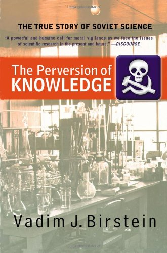 The Perversion of Knowledge: The True Story of Soviet Science 9780813342801