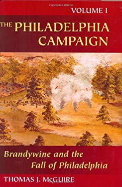 The Philadelphia Campaign Volume I: Brandywine and the Fall of Philadelphia 9780811701785