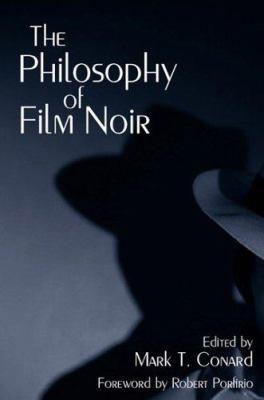 The Philosophy of Film Noir 9780813123776