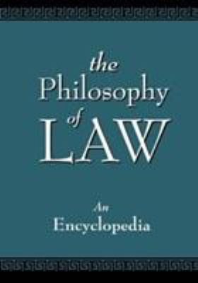 The Philosophy of Law: An Encyclopedia 9780815313441